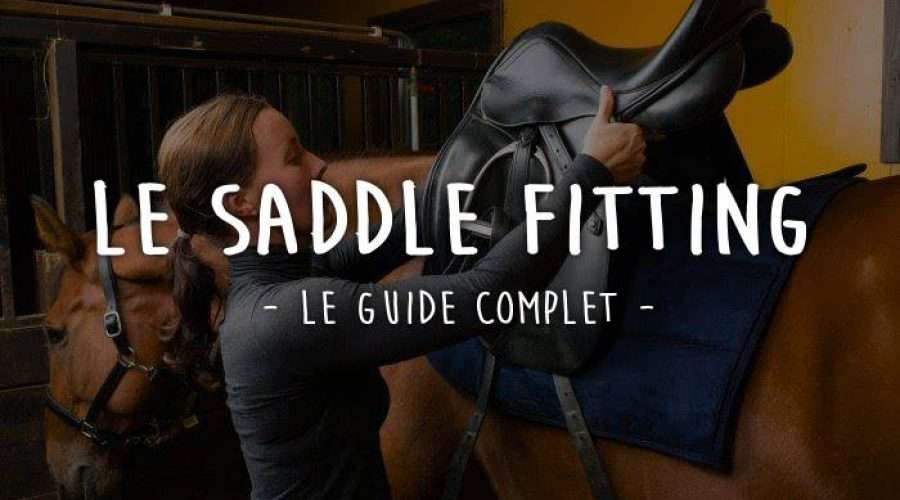 Le Saddle fitting – Le guide complet